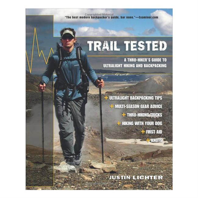 Trail Tested A Thru Hiker's Guide to Ultralight Hiking and Backpacking